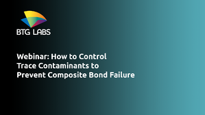 composites-world-how-to-control-trace-contaminants-to-prevent-composite-bond-failure-webinar