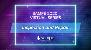 SAMPE 2020 Virtual Series Inspection and Repair