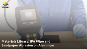 Materials Library- IPA Wipe and Sandpaper Abrasion on Aluminum