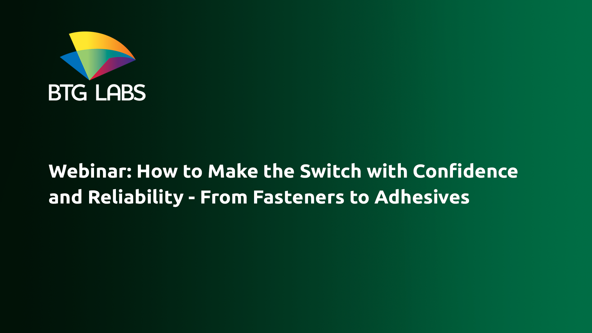 how-to-make-the-switch-with-confidence-and-reliability-from-fasteners-to-adhesives